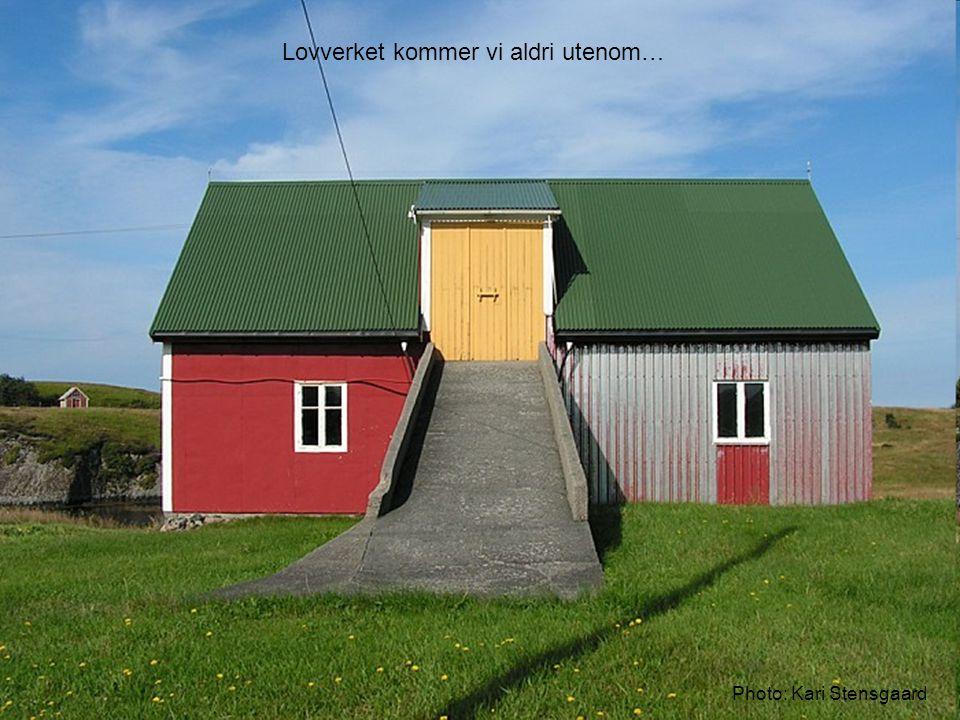 Photo: Kari Stensgaard Lovverket kommer vi aldri utenom…
