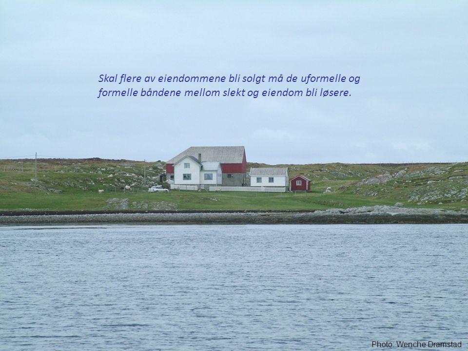 Photo: Wenche Dramstad Skal flere av eiendommene bli solgt må de uformelle og formelle båndene mellom slekt og eiendom bli løsere.