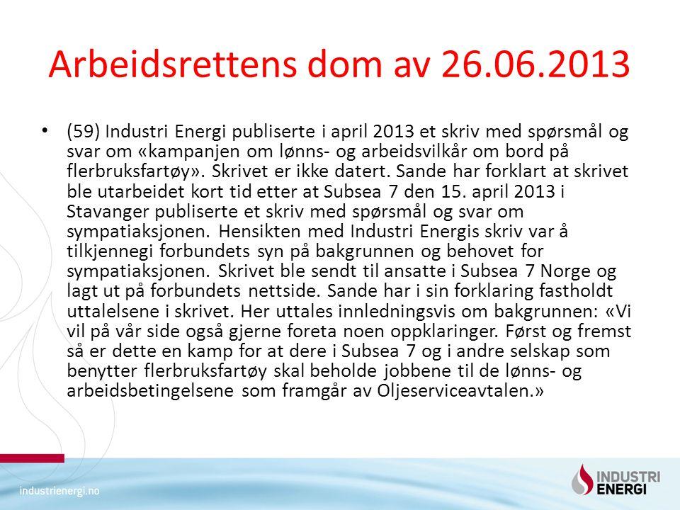Arbeidsrettens dom av 26.06.2013 (59) Industri Energi publiserte i april 2013 et skriv med spørsmål og svar om «kampanjen om lønns- og arbeidsvilkår om bord på flerbruksfartøy».