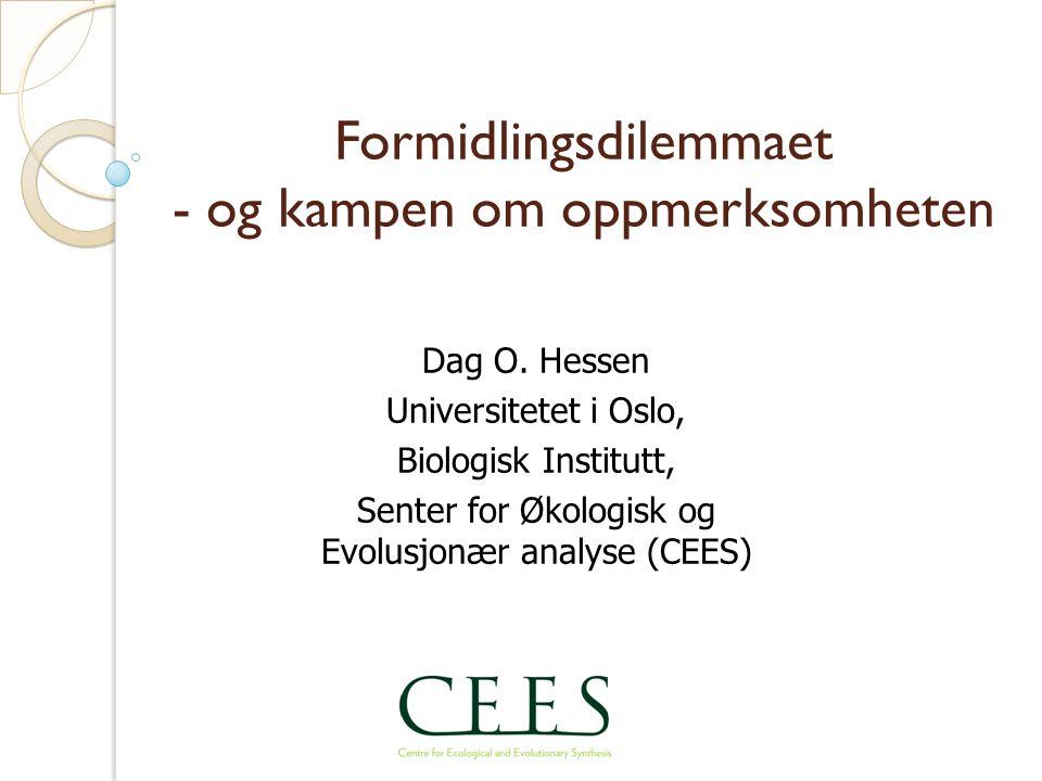 Formidlingsdilemmaet - og kampen om oppmerksomheten Dag O.