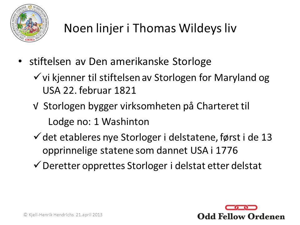 Noen linjer i Thomas Wildeys liv stiftelsen av Den amerikanske Storloge vi kjenner til stiftelsen av Storlogen for Maryland og USA 22. februar 1821 √