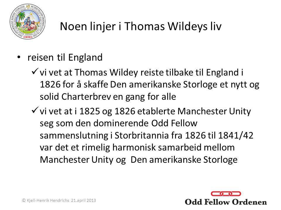 Noen linjer i Thomas Wildeys liv reisen til England vi vet at Thomas Wildey reiste tilbake til England i 1826 for å skaffe Den amerikanske Storloge et