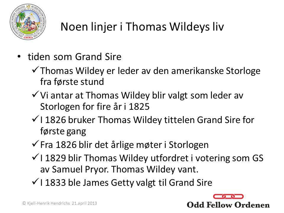 Noen linjer i Thomas Wildeys liv tiden som Grand Sire Thomas Wildey er leder av den amerikanske Storloge fra første stund Vi antar at Thomas Wildey bl