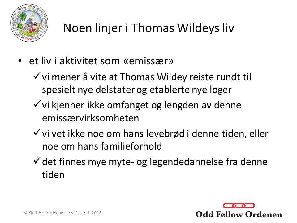 Noen linjer i Thomas Wildeys liv et liv i aktivitet som «emissær» vi mener å vite at Thomas Wildey reiste rundt til spesielt nye delstater og etablert