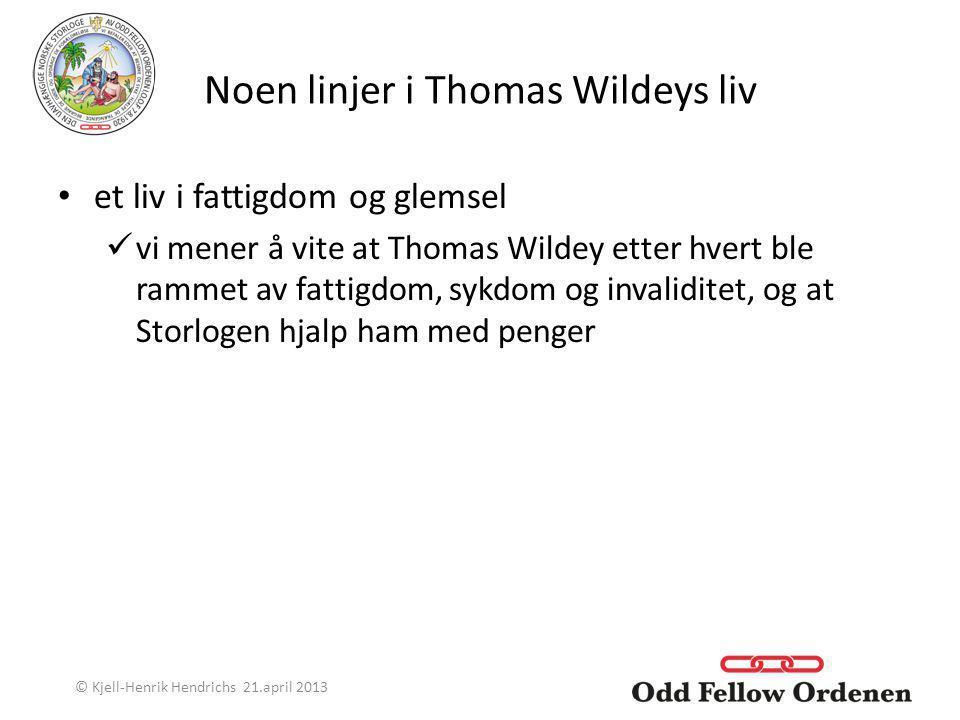 Noen linjer i Thomas Wildeys liv et liv i fattigdom og glemsel vi mener å vite at Thomas Wildey etter hvert ble rammet av fattigdom, sykdom og invalid