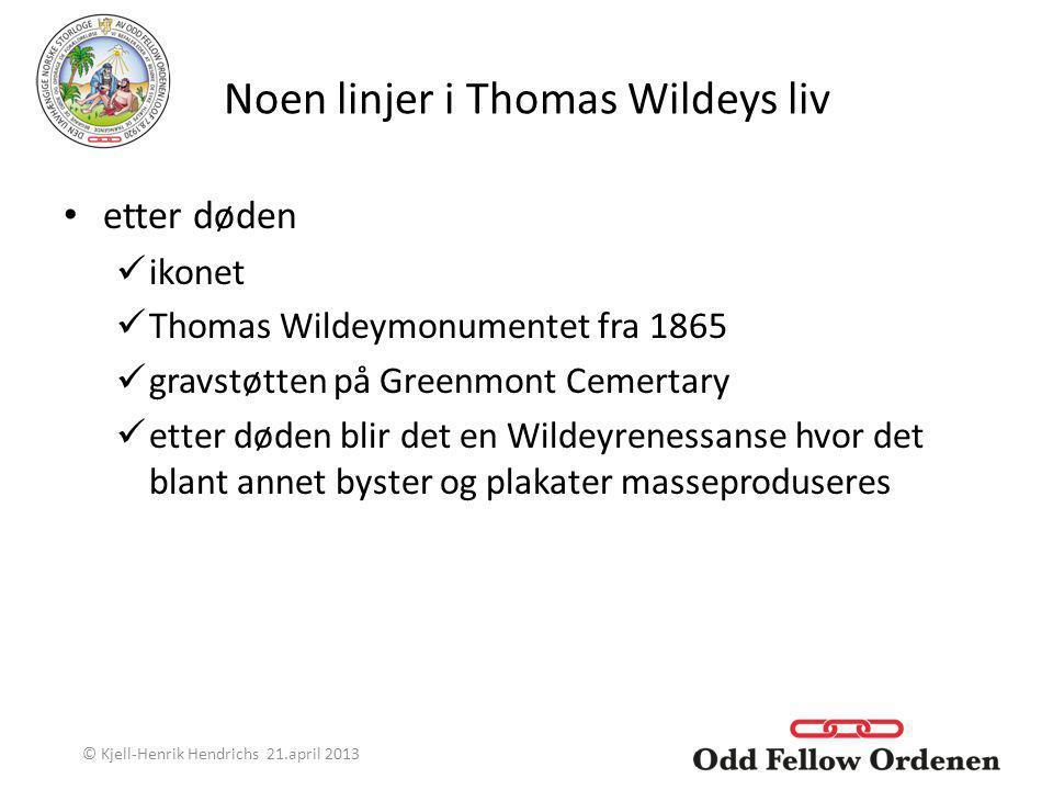 Noen linjer i Thomas Wildeys liv etter døden ikonet Thomas Wildeymonumentet fra 1865 gravstøtten på Greenmont Cemertary etter døden blir det en Wildey