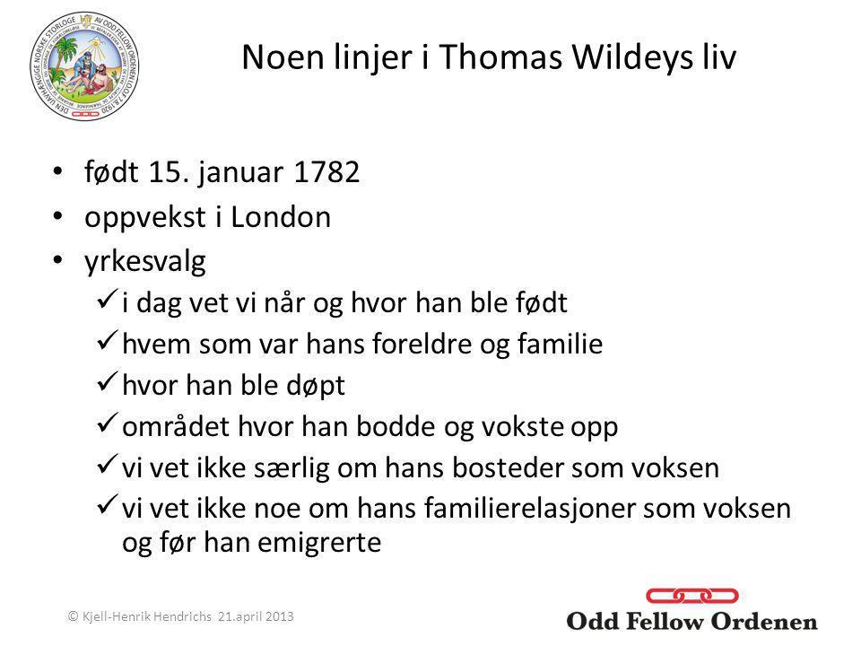 Noen linjer i Thomas Wildeys liv født 15. januar 1782 oppvekst i London yrkesvalg i dag vet vi når og hvor han ble født hvem som var hans foreldre og