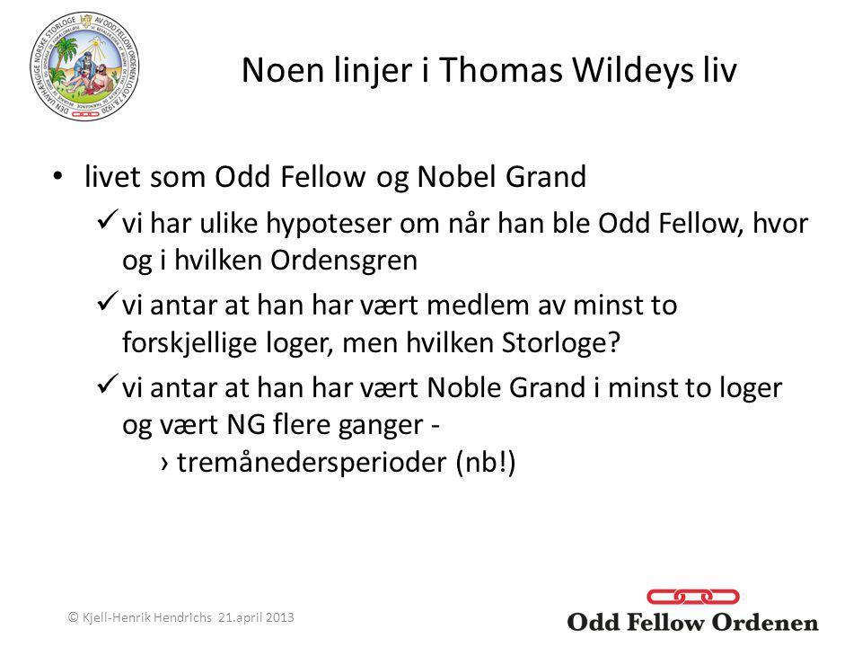 Noen linjer i Thomas Wildeys liv livet som Odd Fellow og Nobel Grand vi har ulike hypoteser om når han ble Odd Fellow, hvor og i hvilken Ordensgren vi