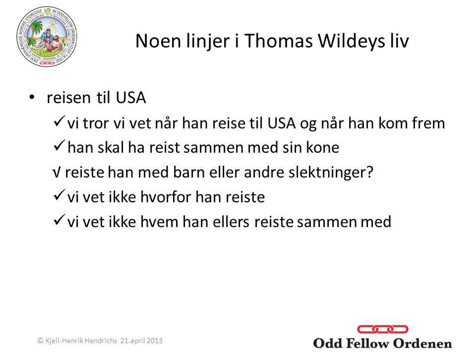 Noen linjer i Thomas Wildeys liv reisen til USA vi tror vi vet når han reise til USA og når han kom frem han skal ha reist sammen med sin kone √ reist