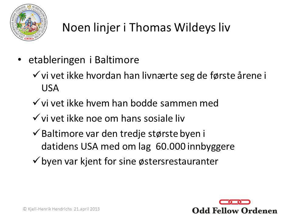 Noen linjer i Thomas Wildeys liv etableringen i Baltimore vi vet ikke hvordan han livnærte seg de første årene i USA vi vet ikke hvem han bodde sammen