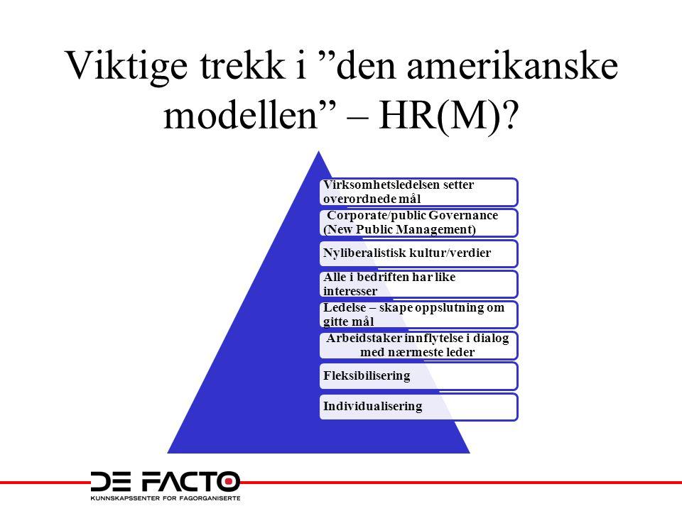 """Viktige trekk i """"den amerikanske modellen"""" – HR(M)? Virksomhetsledelsen setter overordnede mål Corporate/public Governance (New Public Management) Nyl"""