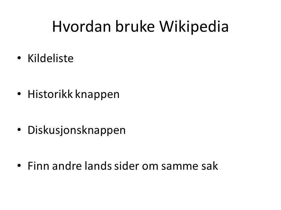 Hvordan bruke Wikipedia Kildeliste Historikk knappen Diskusjonsknappen Finn andre lands sider om samme sak