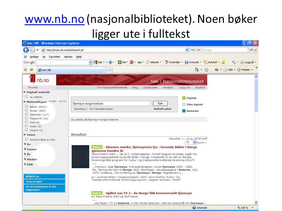 www.nb.nowww.nb.no (nasjonalbiblioteket). Noen bøker ligger ute i fulltekst