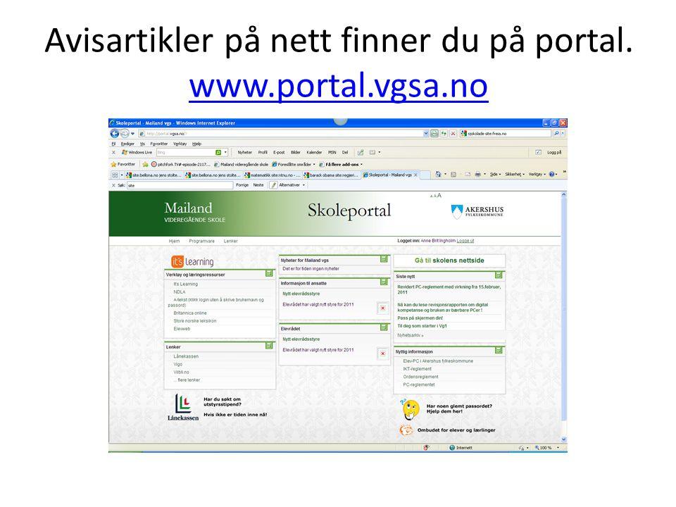 Avisartikler på nett finner du på portal. www.portal.vgsa.no www.portal.vgsa.no