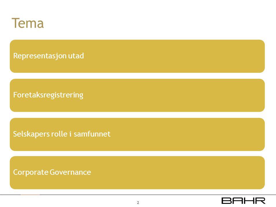 Tema Representasjon utadForetaksregistreringSelskapers rolle i samfunnetCorporate Governance 2