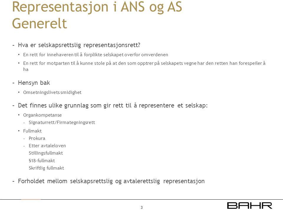Representasjon i ANS og AS Generelt - Hva er selskapsrettslig representasjonsrett? En rett for innehaveren til å forplikte selskapet overfor omverdene