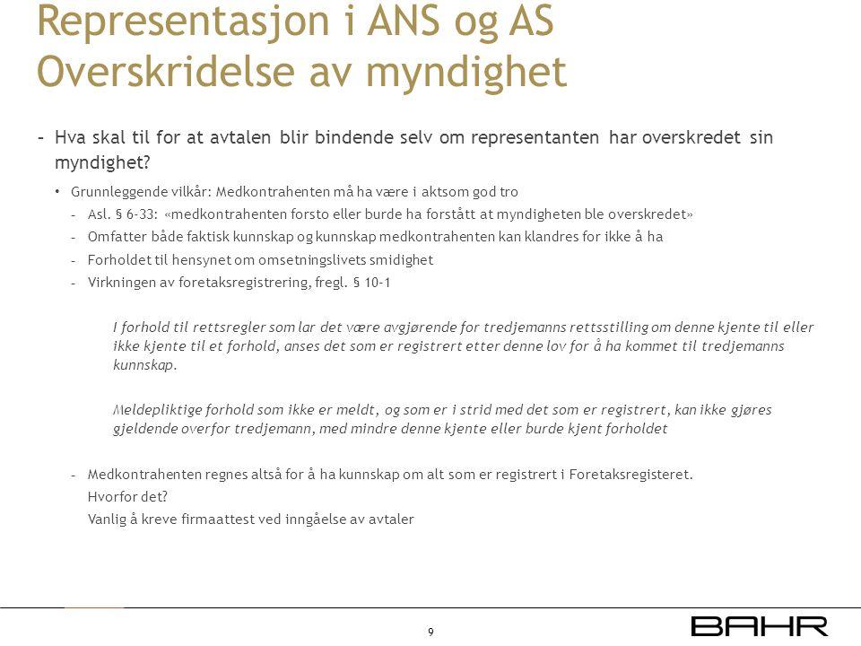 Representasjon i ANS og AS Overskridelse av myndighet - Hva skal til for at avtalen blir bindende selv om representanten har overskredet sin myndighet.