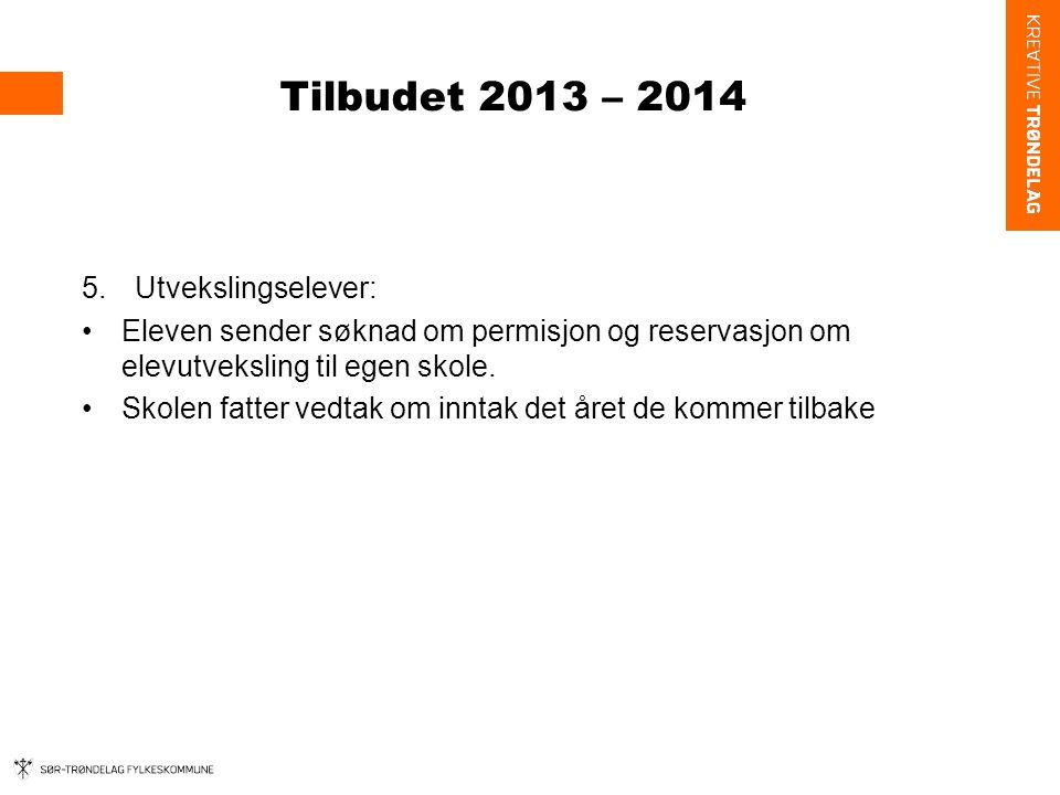 Tilbudet 2013 – 2014 Skolebruksplan 3 – skoleåret 2013 – 2014 –Strinda videregående skole flytter inn i det nye skolebygget i høstferien – medio oktober 2013.