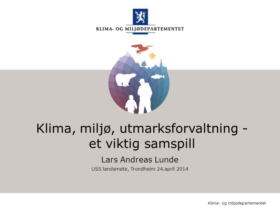 Klima- og miljødepartementet Norsk mal: Startside Klima- og miljødepartementet HUSK: krediter fotograf om det brukes bilde Klima, miljø, utmarksforval