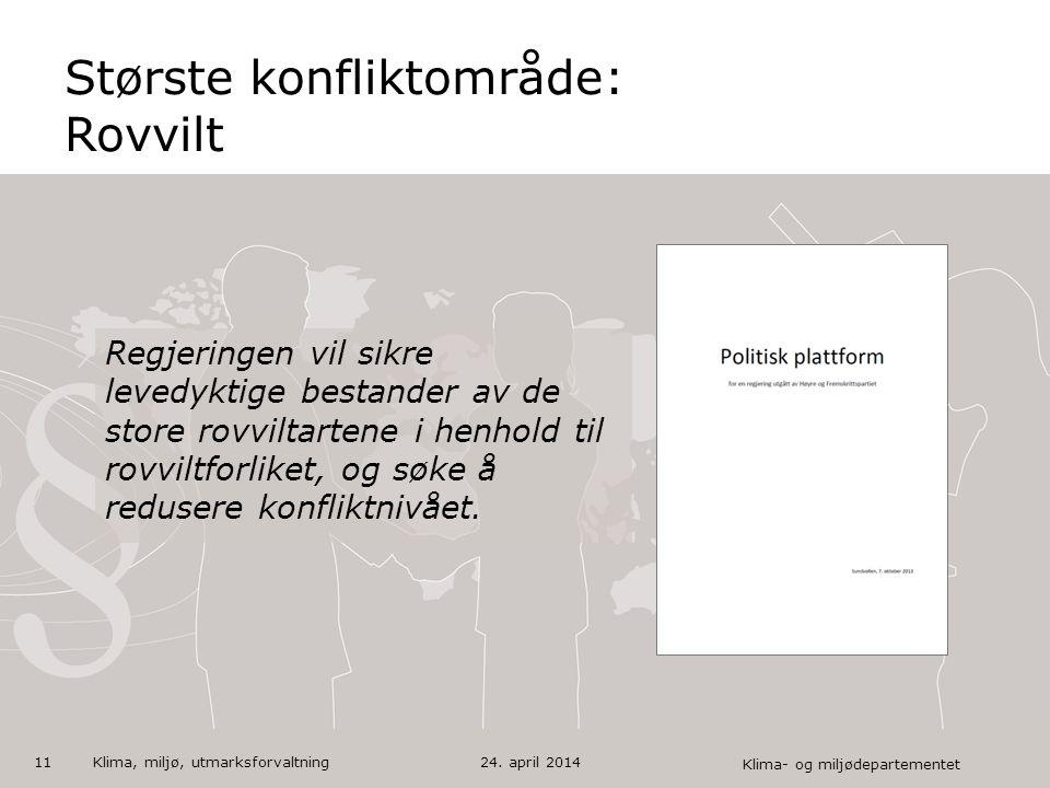 Klima- og miljødepartementet Norsk mal: Tekst med kulepunkter Største konfliktområde: Rovvilt Regjeringen vil sikre levedyktige bestander av de store