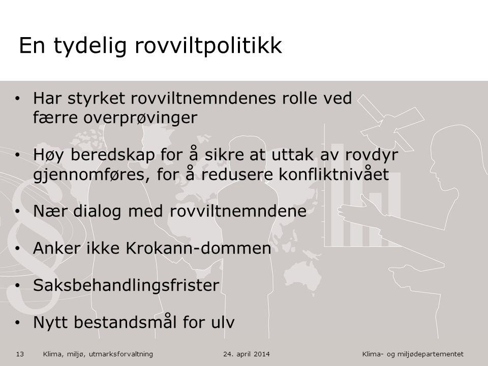 Klima- og miljødepartementet Norsk mal: Tekst med kulepunkter En tydelig rovviltpolitikk Har styrket rovviltnemndenes rolle ved færre overprøvinger Hø