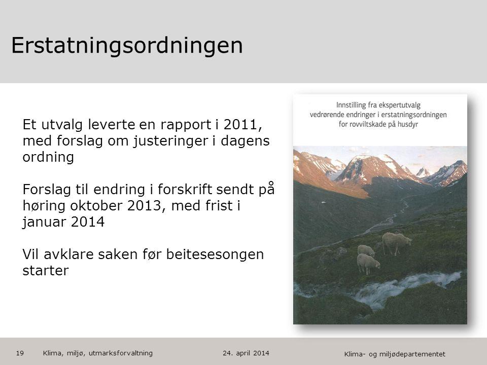 Klima- og miljødepartementet Norsk mal: Tekst med kulepunkter - 1 vertikalt bilde HUSK: krediter fotograf om det brukes bilde Erstatningsordningen 19