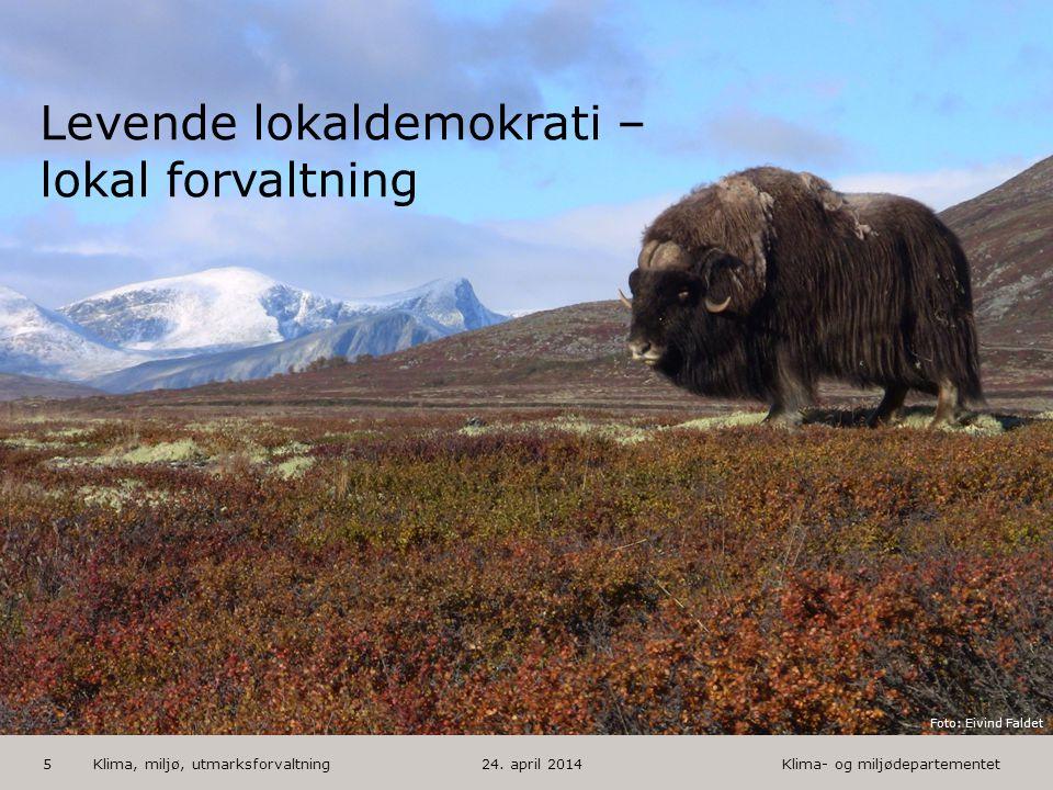 Klima- og miljødepartementet Norsk mal: 1 utfallende bilde HUSK: krediter fotograf om det brukes bilde Klima, miljø, utmarksforvaltning5 Levende lokal