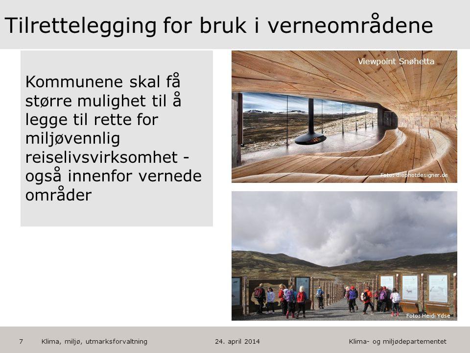 Klima- og miljødepartementet Norsk mal: Tekst med kulepunkter HUSK: krediter fotograf om det brukes bilde 24. april 20147 Viewpoint Snøhetta Tilrettel