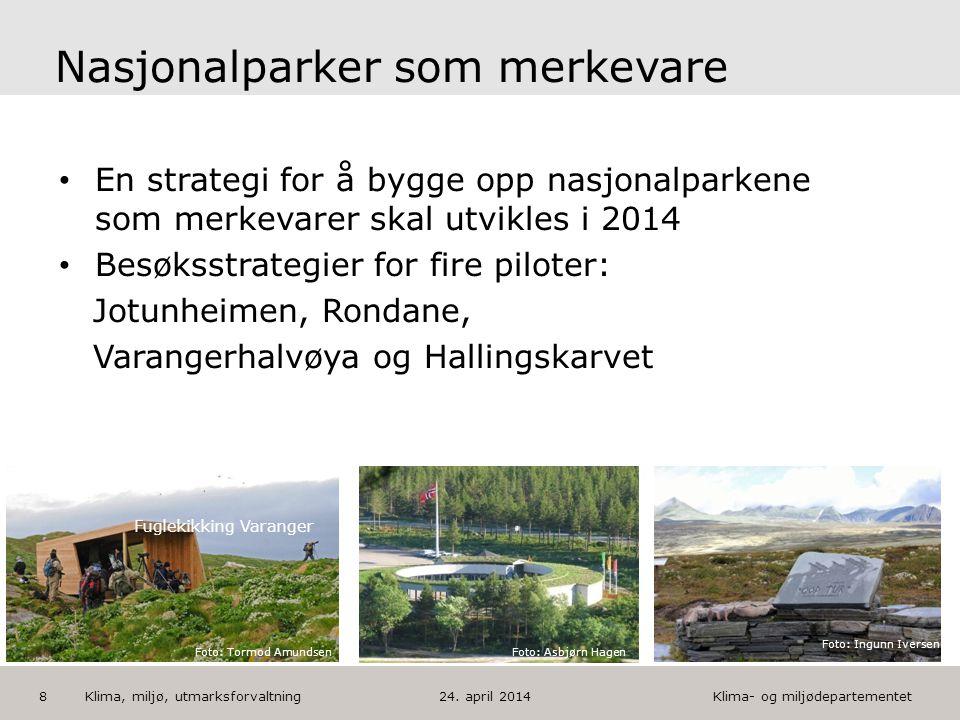 Klima- og miljødepartementet Norsk mal: Tekst med kulepunkter HUSK: krediter fotograf om det brukes bilde Nasjonalparker som merkevare En strategi for