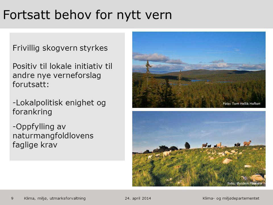 Klima- og miljødepartementet Norsk mal: Tekst med kulepunkter - 1 vertikalt bilde HUSK: krediter fotograf om det brukes bilde 9 Foto: Tom Hellik Hofto