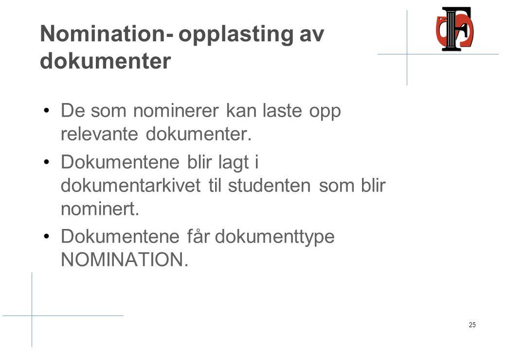 Nomination- opplasting av dokumenter De som nominerer kan laste opp relevante dokumenter. Dokumentene blir lagt i dokumentarkivet til studenten som bl