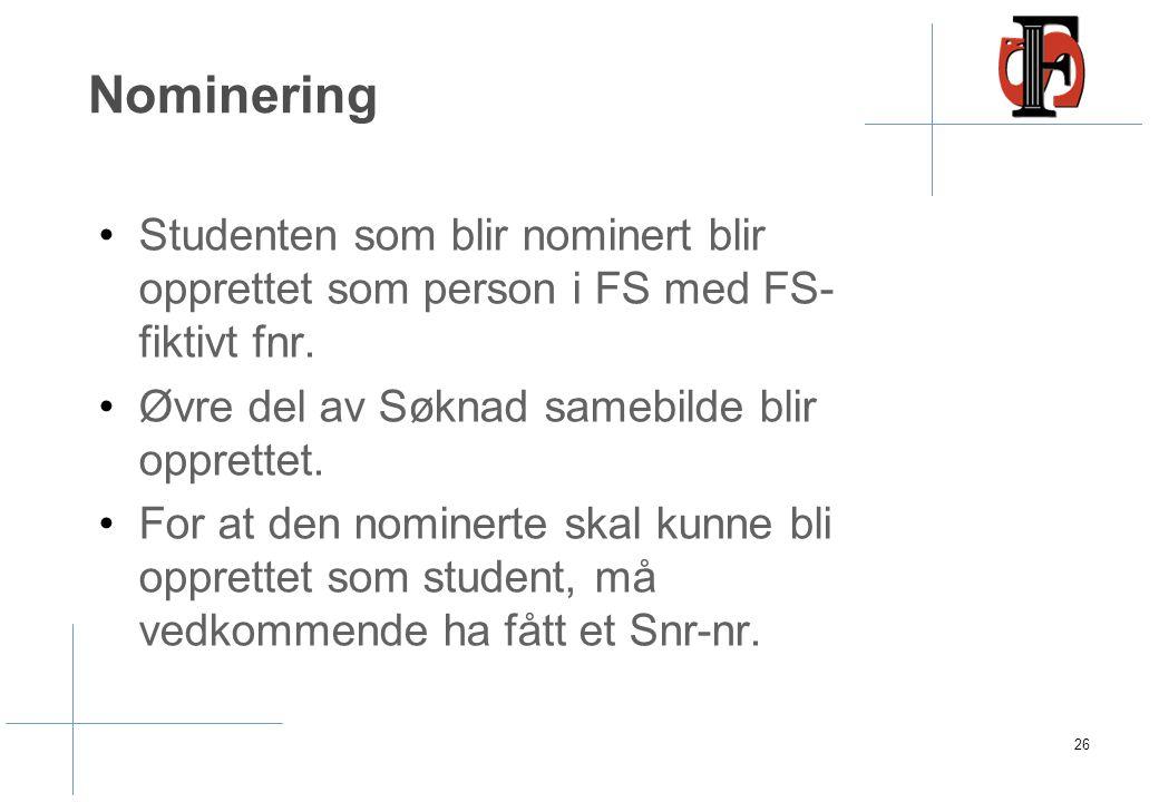 Nominering Studenten som blir nominert blir opprettet som person i FS med FS- fiktivt fnr. Øvre del av Søknad samebilde blir opprettet. For at den nom