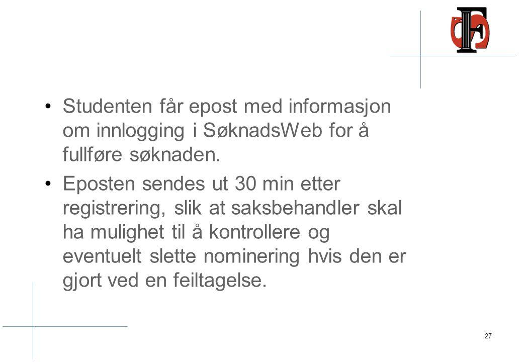 Studenten får epost med informasjon om innlogging i SøknadsWeb for å fullføre søknaden. Eposten sendes ut 30 min etter registrering, slik at saksbehan