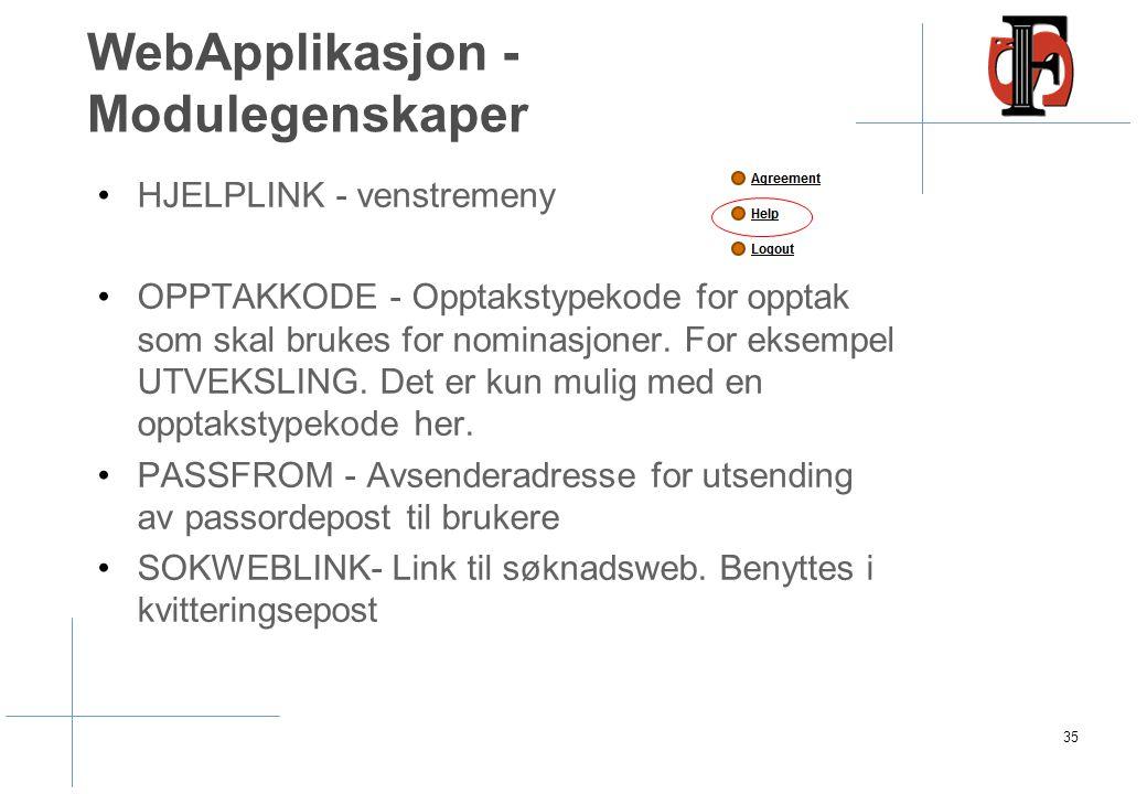 WebApplikasjon - Modulegenskaper HJELPLINK - venstremeny OPPTAKKODE - Opptakstypekode for opptak som skal brukes for nominasjoner. For eksempel UTVEKS