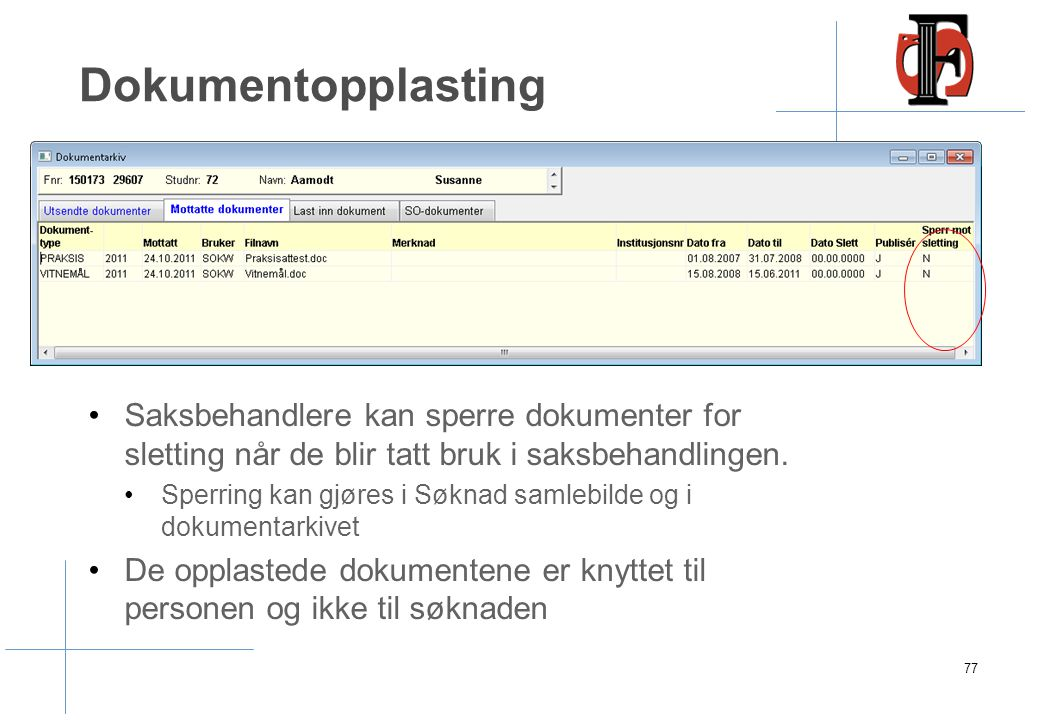 Dokumentopplasting Saksbehandlere kan sperre dokumenter for sletting når de blir tatt bruk i saksbehandlingen. Sperring kan gjøres i Søknad samlebilde
