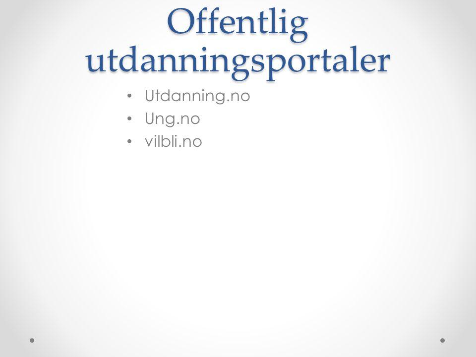 Offentlig utdanningsportaler Utdanning.no Ung.no vilbli.no