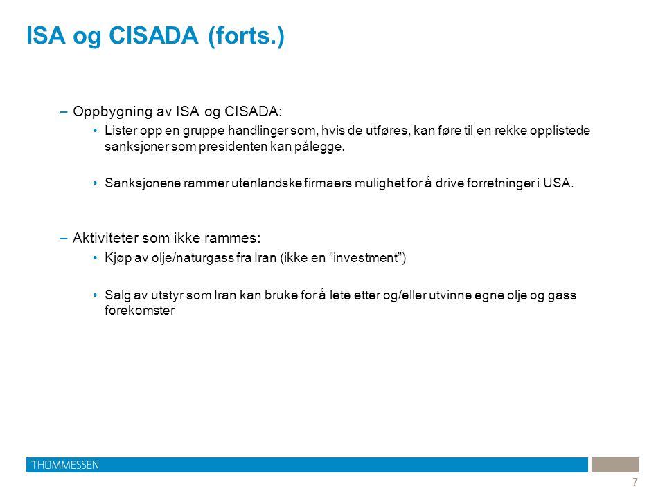 ISA og CISADA (forts.) 7 –Oppbygning av ISA og CISADA: Lister opp en gruppe handlinger som, hvis de utføres, kan føre til en rekke opplistede sanksjoner som presidenten kan pålegge.