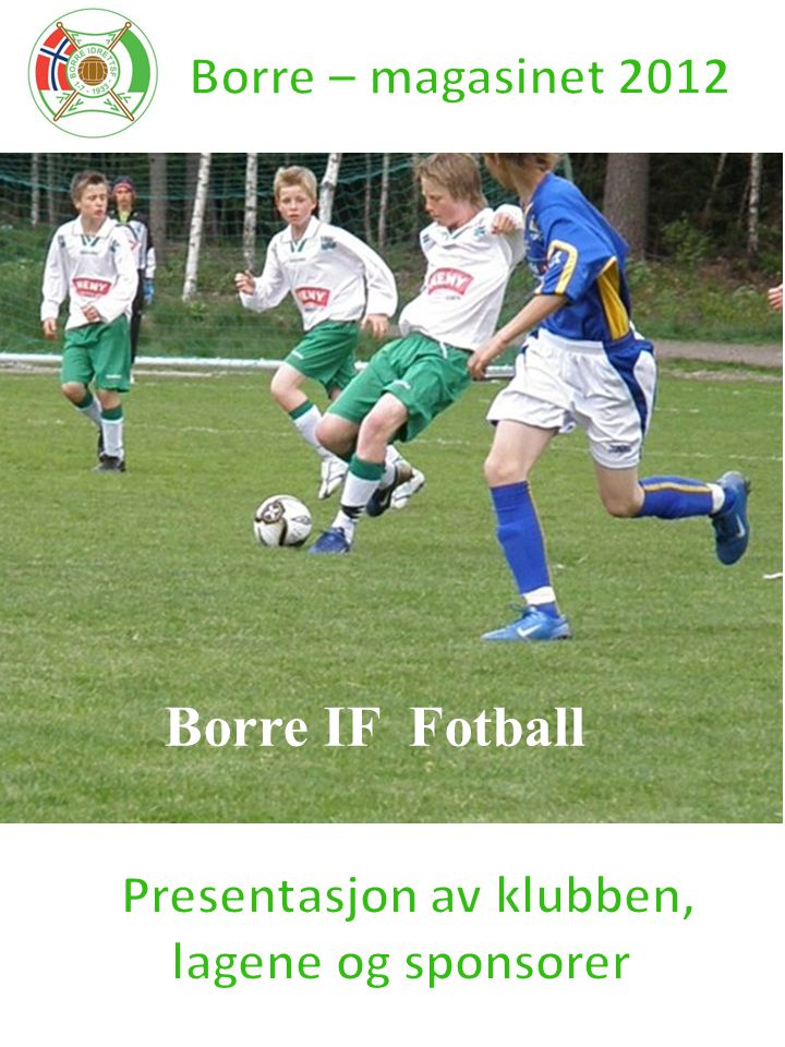 Borre – magasinet gis ut for å nå alle som er involvert i Borre IF – fotball.