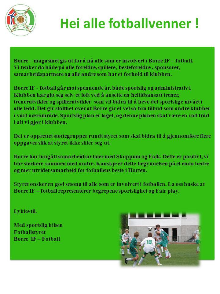 Borre – magasinet gis ut for å nå alle som er involvert i Borre IF – fotball. Vi tenker da både på alle foreldre, spillere, besteforeldre, sponsorer,