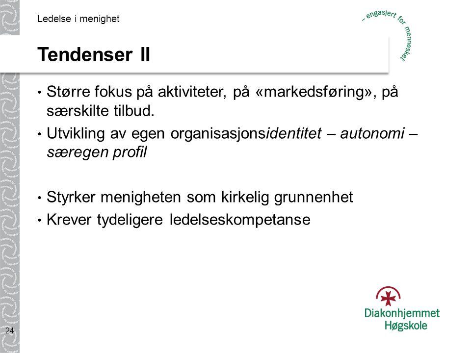 Tendenser II Større fokus på aktiviteter, på «markedsføring», på særskilte tilbud.