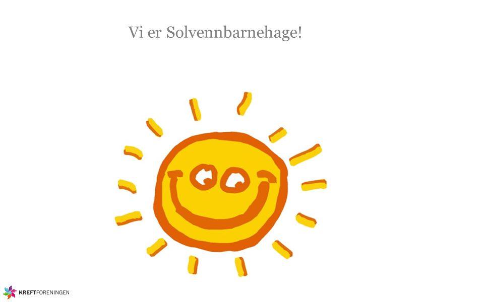 Solvenn - Kreftforeningens verktøy til barnehagene En hjelp til å ta vare på de gode rutinene for solbeskyttelse ….