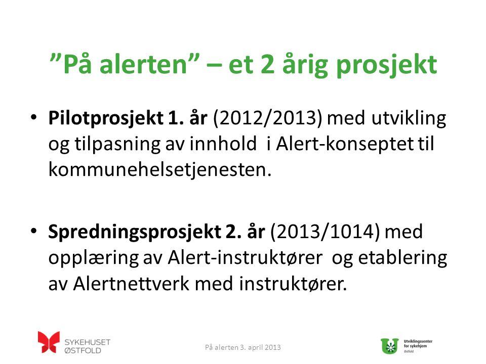 På alerten – et 2 årig prosjekt Pilotprosjekt 1.