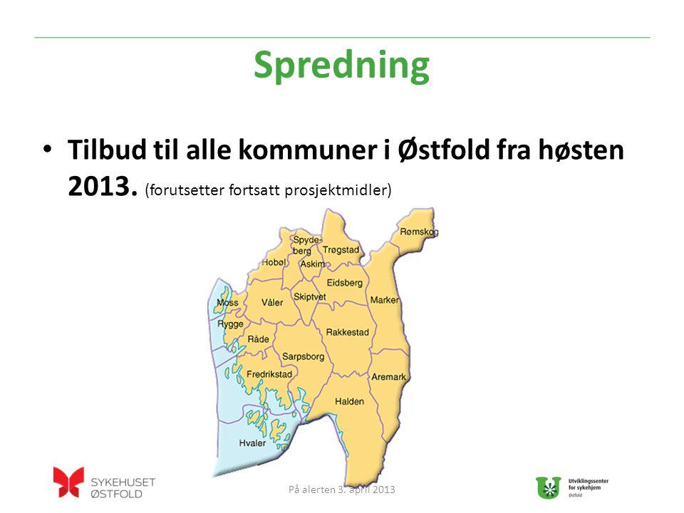 Spredning Tilbud til alle kommuner i Østfold fra høsten 2013.
