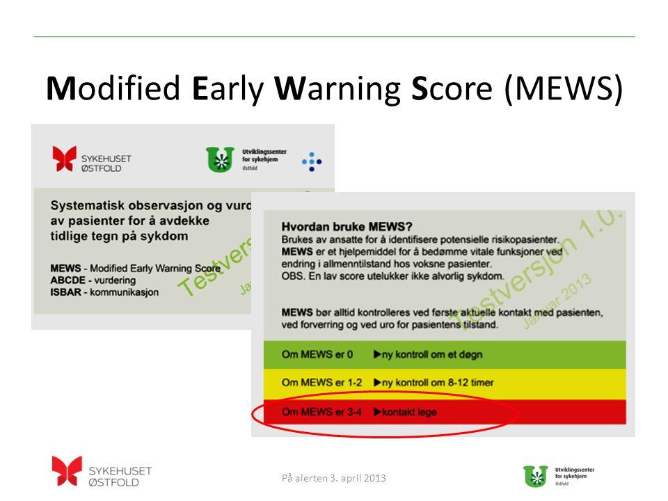 Modified Early Warning Score (MEWS) På alerten 3. april 2013