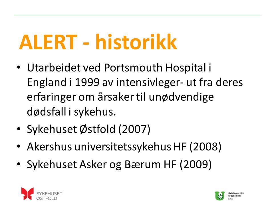 Utarbeidet ved Portsmouth Hospital i England i 1999 av intensivleger- ut fra deres erfaringer om årsaker til unødvendige dødsfall i sykehus.