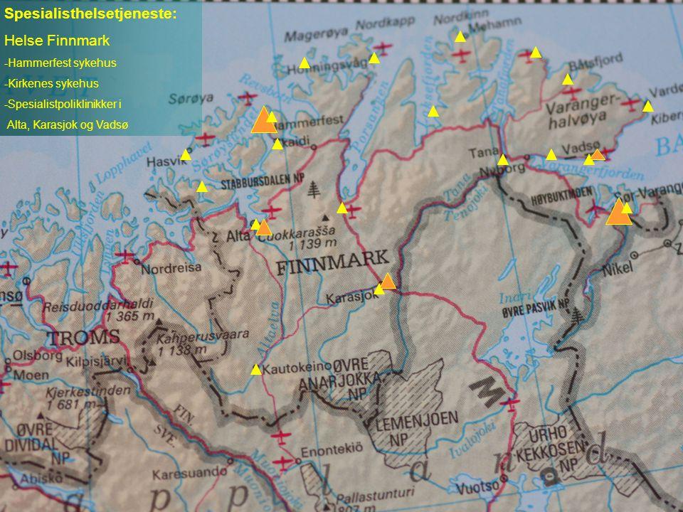 Spesialisthelsetjeneste: Helse Finnmark -Hammerfest sykehus -Kirkenes sykehus -Spesialistpoliklinikker i Alta, Karasjok og Vadsø