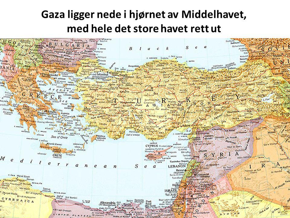 Gaza ligger nede i hjørnet av Middelhavet, med hele det store havet rett ut