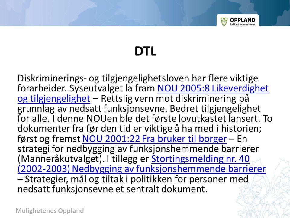 Mulighetenes Oppland DTL Diskriminerings- og tilgjengelighetsloven har flere viktige forarbeider.