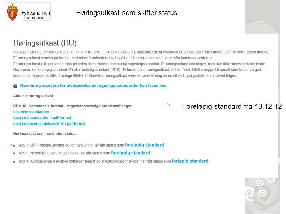 Foreløpig standard fra 13.12.12 Høringsutkast som skifter status