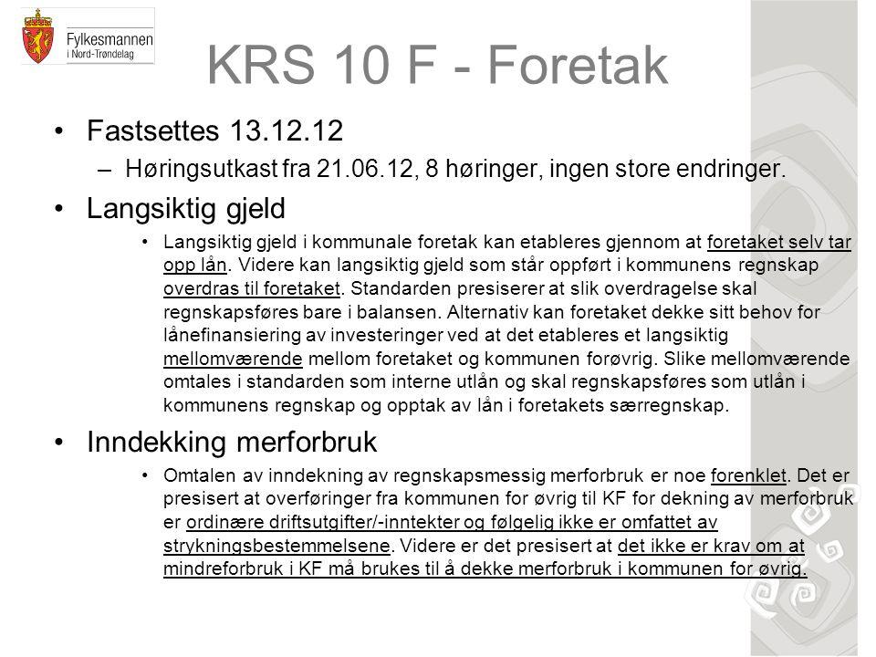 KRS 10 F - Foretak Fastsettes 13.12.12 –Høringsutkast fra 21.06.12, 8 høringer, ingen store endringer. Langsiktig gjeld Langsiktig gjeld i kommunale f